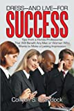 Dress-And Live-for Success, Colleen S. Craddock, 1475914911