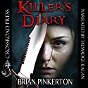 Killer's Diary Audiobook by Brian Pinkerton Narrated by Talmadge Ragan