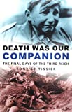 Death Was Our Companion, Tony Le Tissier, 0750933631