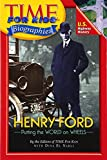 Time For Kids: Henry Ford (Time for Kids Biographies) offers