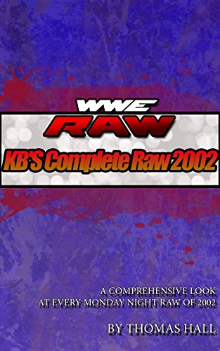 Download for free KB's Complete 2002 Monday Night Raw Reviews