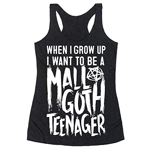 LookHUMAN I Want to Be A Mall Goth Teenager Small Heathered Black Women's Racerback Tank