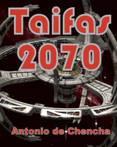 Taifas 2070 (Spanish Edition) [Antonio de Chencha] (Tapa Blanda)