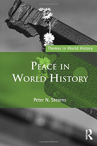 Peace in World History (Themes in World History) por Peter N. Stearns