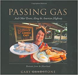 Book Passing Gas: And Other Towns Along the American Highway by Gary Gladstone (2003-04-03)