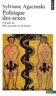 Politique des sexes ; précédé de Mise au point sur la mixité, Agacinski, Sylviane