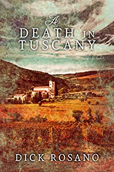 A Death In Tuscany by [Rosano, Dick]