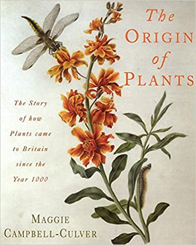 The Origin of Plants The People and Plants That Have Shaped Britains Garden History Since the Year 1000