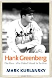 Hank Greenberg, Mark Kurlansky, 0300136609