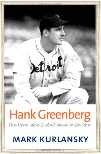 Hank Greenberg: The Hero Who Didn t Want To B…
