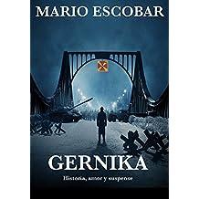 Gernika: Historia, amor y suspense (Spanish Edition)