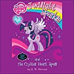 My Little Pony: Twilight Sparkle and the Crystal Heart Spell | G. M. Berrow
