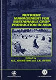 Nutrient Management for Sustainable Crop Production in Asia 9780851992402