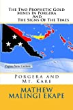 The Two Prophetic Gold Mines in Porgera and the Signs of the Times, Mathew Ekape, 1496146867