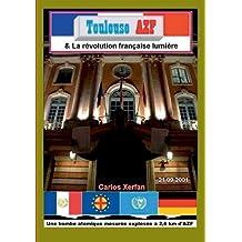 Toulouse Azf & La Revolution Francaise Lumiere