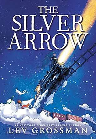 The Silver Arrow - Kindle edition by Grossman, Lev. Children Kindle eBooks  @ Amazon.com.