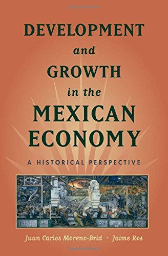 Development and Growth in the Mexican Economy: A Historical Perspective [Juan Carlos Moreno-Brid - Jaime Ros] (Tapa Dura)