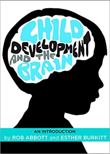 child development and the brain an introduction amazoncouk rob abbott esther burkitt books