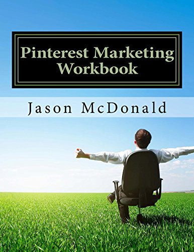 Pinterest Marketing Workbook: How to Market Your Business on Pinterest -