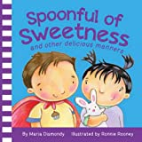 Spoonful of Sweetness: and other delicious manners