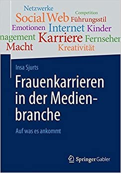 Frauenkarrieren in der Medienbranche by Insa Sjurts (2014-03-14)