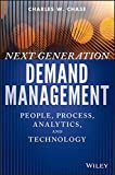img - for Next Generation Demand Management: People, Process, Analytics, and Technology (Wiley and SAS Business Series) book / textbook / text book