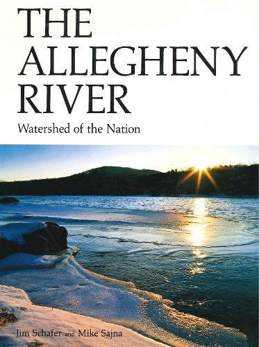 The Allegheny River: Watershed of the Nation (Keystone Books)