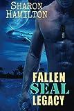 Fallen Seal Legacy, Sharon Hamilton, 1482025272