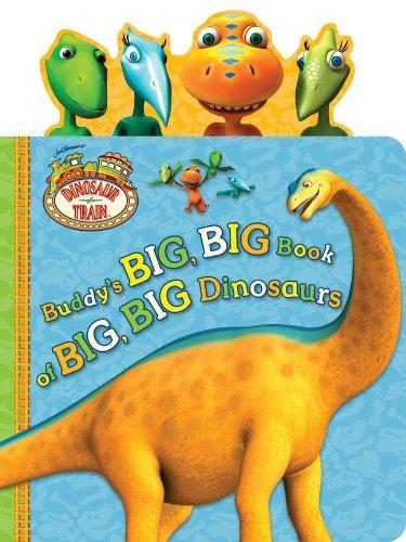 Buddy's Big, Big Book of Big, Big Dinosaurs (Dinosaur -