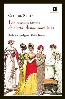 Las novelas tontas de ciertas damas novelistas par Eliot