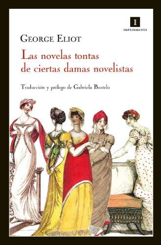 Las novelas tontas de ciertas damas novelistas (Impedimenta) (Spanish Edition)