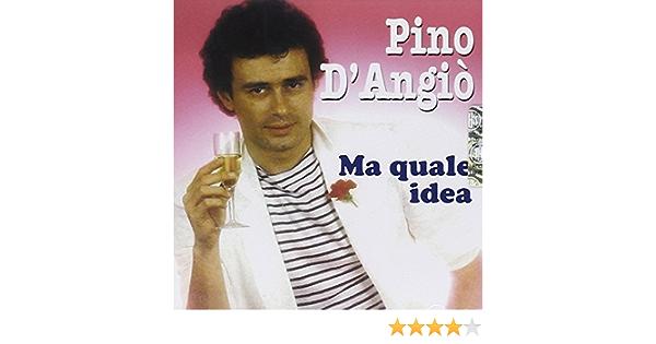 D Angio Pino Ma Quale Idea Music