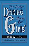 The Pocket Daring Book for Girls, Andrea J. Buchanan and Miriam Peskowitz, 0061673072