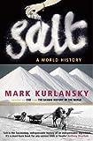 kurlansky salt - Salt: A World History by Mark Kurlansky (2003-03-06)