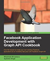 Facebook Application Development with Graph API Cookbook Front Cover