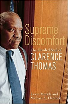 Supreme Discomfort: The Divided Soul of Clarence Thomas by [Merida, Kevin, Fletcher, Michael]