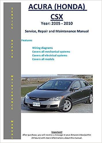 Acura Honda Csx 2005 2010 Service Repair Maintenance Manual