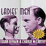 Edgar Bergen & Charlie McCarthy: Ladies' Man | Edgar Bergen