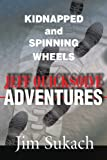 img - for Jeff Quicksolve Adventures: Kidnapped and Spinning Wheels book / textbook / text book