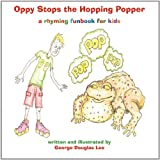 Oppy Stops the Hopping Popper, George Douglas Lee, 0984848614