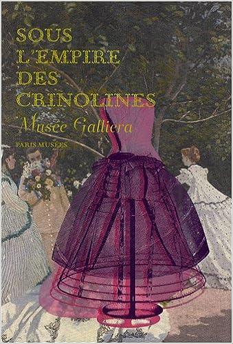 Livre gratuits en ligne Sous l'empire des crinolines : Musée Galliera, 29 novembre 2008-26 avril 2009 pdf
