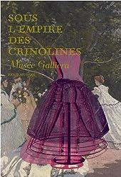 Sous l'empire des crinolines : Musée Galliera, 29 novembre 2008-26 avril 2009