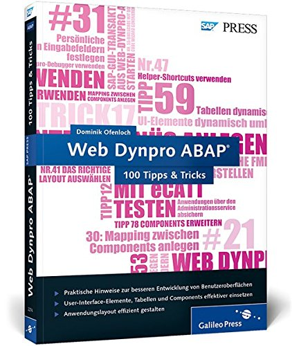 Web Dynpro ABAP - 100 Tipps & Tricks: Praktische Hinweise für Profis (SAP PRESS) Broschiert – 23. Dezember 2013 Dominik Ofenloch 3836222744 Anwendungs-Software COMPUTERS / General