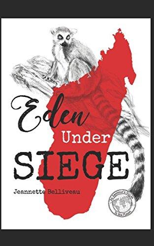 Eden Under Siege: An Amateur's Guide to Madagascar (An Amateur's Guide to the Planet) ebook