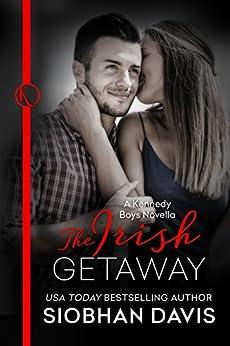 The Irish Getaway: A Kennedy Boys Optional Novella (The Kennedy Boys) by [Davis, Siobhan]