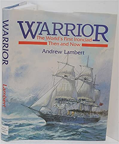Warrior: The World's First Ironclad Then and Now (French Battleships)