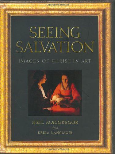Seeing Salvation: Images of Christ in Art