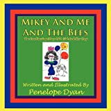 Mikey and Me and the Bees, the Continuing Story of a Girl and Her Dog, Penelope Dyan, 1935118900