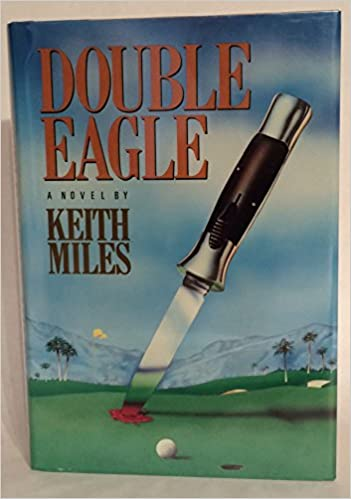 Double Eagle Keith Miles 9780060159429 Amazon Books