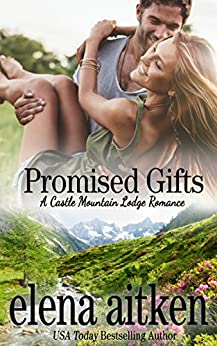 Promised Gifts (Castle Mountain Lodge Book 8) by [Aitken, Elena]
